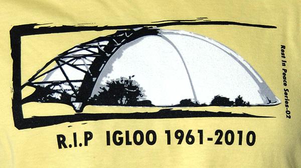 R.I.P Igloo 1961-2010