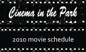 Cinema in the Park Film Schedule for movies in Schenley Park Flagstaff Hill, etc.