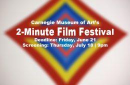 Carnegie Museum of Art's 2-Minute Film Festival