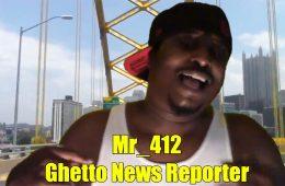 Pittsburgh Ghetto News Report